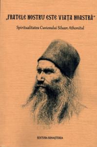 Fratele nostru este viata noastra - Spiritualitatea Cuviosului Siluan