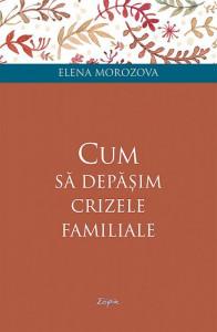 Cum sa depasim crizele familiale