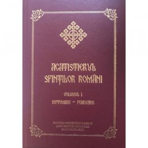 Acatistierul Sfintilor Romani, Vol. 1 (Septembrie-Februarie)