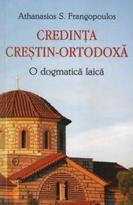 Credinta crestin-ortodoxa. O dogmatica laica