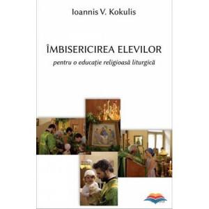 Imbisericirea elevilor pentru o educatie religioasa liturgica