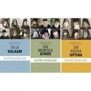 Pachet: Despre rugaciune - Parintii de la Valaam / Parintii din Muntele Athos / Parintii din Pustia Optina