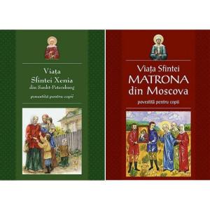 Pachet : Viata Sfintei Xenia din Sankt Petersburg + Viata Sfintei Matrona din Moscova povestite copiilor