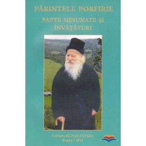Parintele Porfirie - Fapte minunate si invataturi