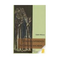 Teologia experientei in corpusul macarian