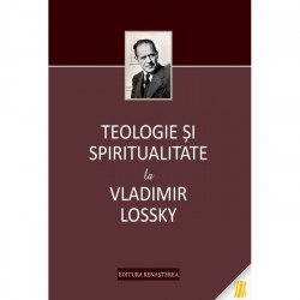 Teologie si spiritualitate la Vladimir Lossky