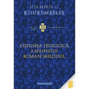 Viziunea teologica a Sfantului Roman Melodul. STUDII 4