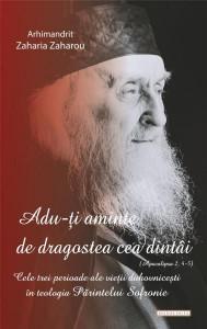 Adu-ti aminte de dragostea cea dintai - Cele trei perioade ale varstei duhovnicesti in teologia Parintelui Sofronie