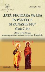 Iata, Fecioara va lua in pantece si va naste Fiu (Isaia 7, 14). Alma si Parthenos, un nou punct de vedere exegetico-lingvistic