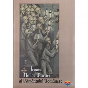 Icoana noilor martiri ai pamantului romanesc - Marturisitori romani din secolul XX