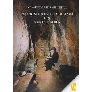 Pesteri si locuri cu agheasma din Muntele Athos