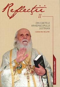 Reflectii Vol. 2 - Din caietele Arhiepiscopului Justinian. Caietele 184, 185 si 190