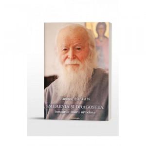 Smerenia și dragostea, însușirile trăirii ortodoxe