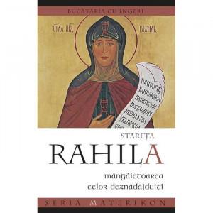 Stareta Rahila, mangaietoarea celor deznadajduiti. Bucataria cu ingeri