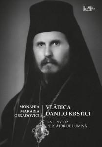 Vladica Danilo Krstici, Un episcop purtator de lumina