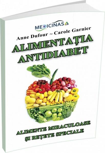 Cartea Alimentația Antidiabet - alimente miraculoase și rețete speciale