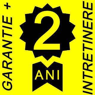2 ani Garantie +INTRETINERE Gratuita