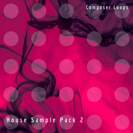 House Sample Pack 2 Loops New Download