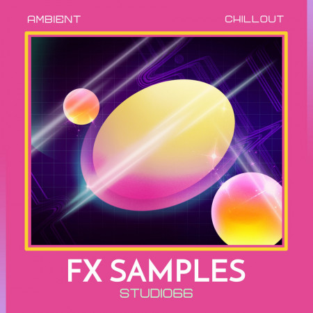 Chillout Ambient FX Pack Wav Samples