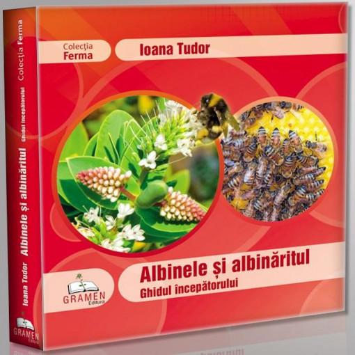 Albinele si albinaritul. Ghidul incepatorului