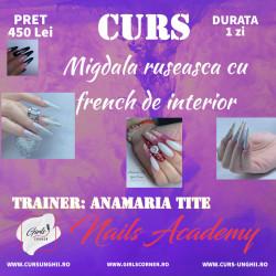 CURS MIGDALA RUSEASCA CU FRENCH DE INTERIOR - ANAMARIA TITE