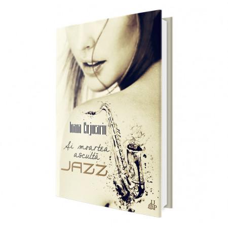E-book Și moartea ascultă JAZZ - Ioana Cojocariu