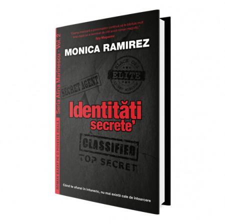 Identități secrete – Seria Alina Marinescu, vol. 2 - Monica Ramirez