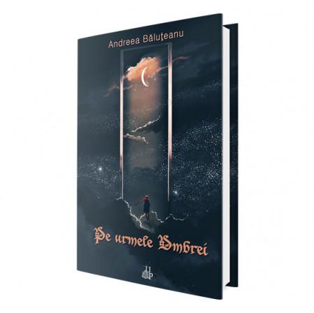 Pe urmele Umbrei, vol. 1 Seria Profețiile Umbrei - Andreea Băluțeanu