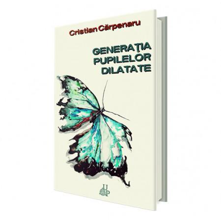 Generația pupilelor dilatate - Cristian Cărpenaru