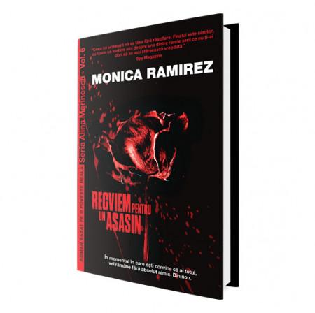Recviem pentru un asasin – Seria Alina Marinescu, vol. 6 de Monica Ramirez
