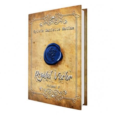 Regatul Viselor, vol. 2 Seria Ora Dragonului - Sylvie Danielle Matias