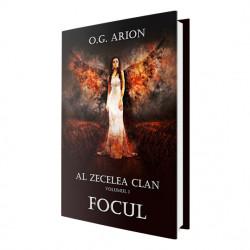 Al zecelea clan - Volumul 1 FOCUL de O.G. Arion