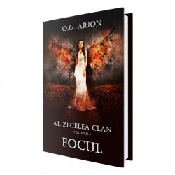 E-book Al zecelea clan - Volumul 1 FOCUL - O.G. Arion