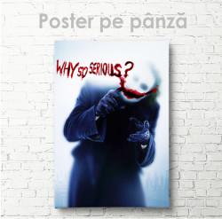 Poster, De ce ești așa serios ?
