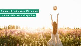 Ajutoare de primavara: Ginsengul, Laptisorul de matca si Spirulina