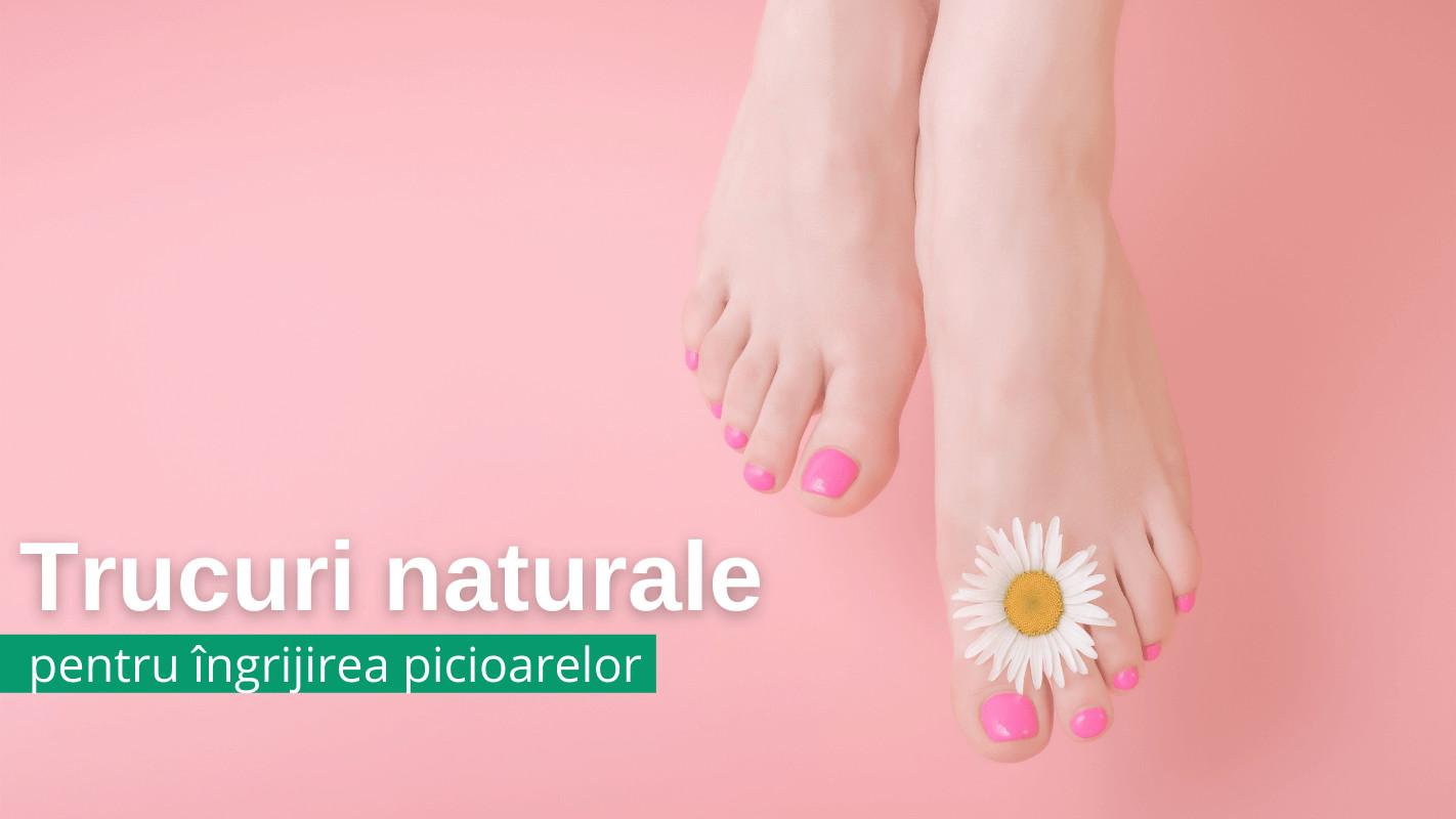 Trucuri naturale pentru ingrijirea picioarelor
