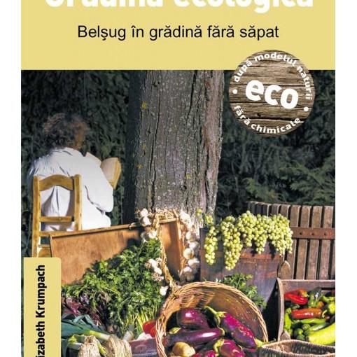 Gradina ecologica - Belsug in gradina fara sapat