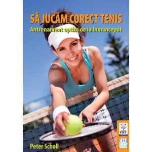 Sa jucam corect tenis