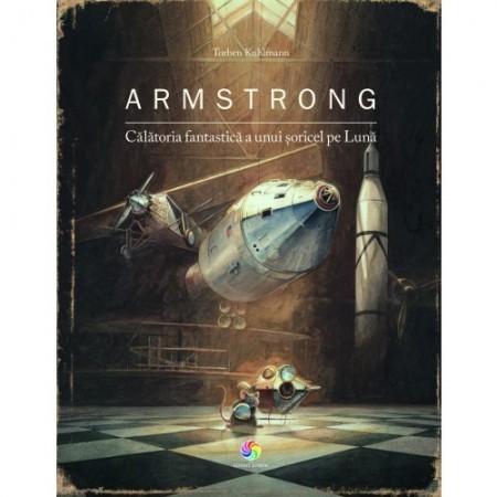 Armstrong. Călătoria fantastică a unui şoricel pe lună - Torben Kuhlmann
