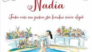 Nadia, fata care nu putea sta locului nicio clipă