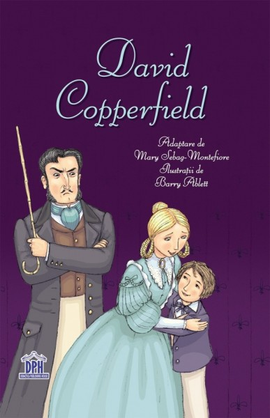 David Copperfield - Charles Dickens, Mary Sebag-Montefiore
