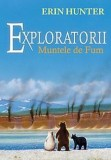 Exploratorii vol. III Muntele de fum - Erin Hunter