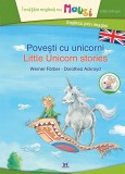 Povesti cu unicorni. Little Unicorn Stories - Werner Farber, Dorothea Ackroyd