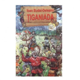 CARTE IOAN BUDAI-DELEANU-TIGANIADA