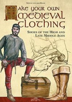 Imagens Make Your Own Medieval Clothing - Shoes of the High and Late Mid