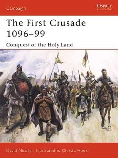 Imagens The First Crusade 1096-99: Conquest of the Holy Land