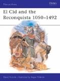 El Cid and the Reconquista 1050 - 1492