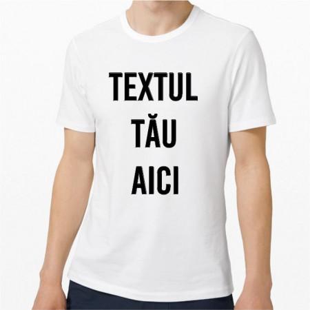 Tricou personalizat cu textul tau