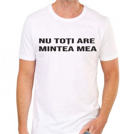 Tricou personalizat -Nu toți are mintea mea-