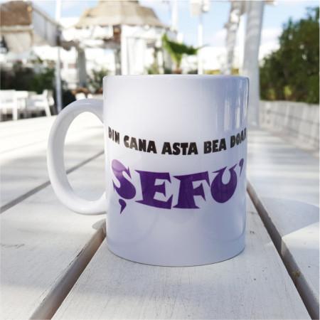 Cana personalizata pentru Sefu